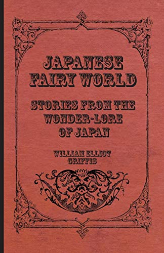 9781408627518: Japanese Fairy World - Stories From The Wonder-Lore Of Japan