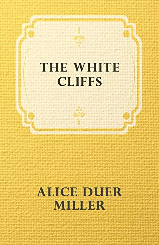 The White Cliffs: Alice Duer Miller