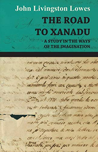 9781408630426: The Road to Xanadu - A Study in the Ways of the Imagination