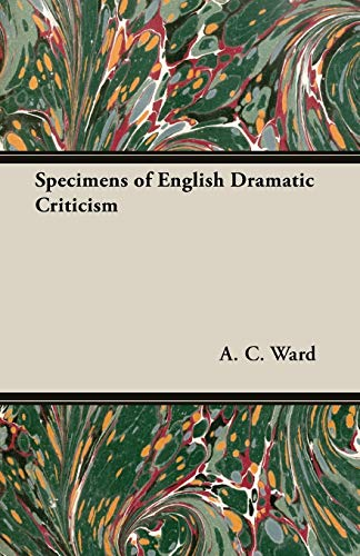 Specimens of English Dramatic Criticism: A. C. WARD