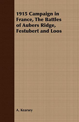 9781408633038: 1915 Campaign in France, The Battles of Aubers Ridge, Festubert and Loos