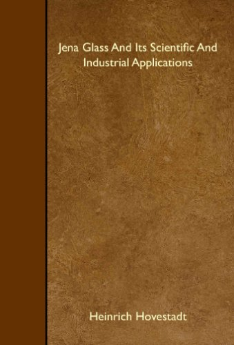 9781408634189: Jena Glass And Its Scientific And Industrial Applications