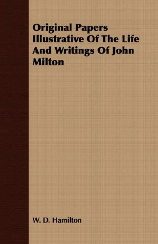 Original Papers Illustrative Of The Life And Writings Of John Milton (9781408636169) by Hamilton, W. D.
