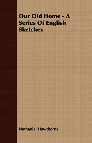 9781408638446: Our Old Home - A Series of English Sketches