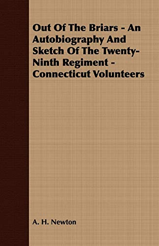 9781408638965: Out Of The Briars - An Autobiography And Sketch Of The Twenty-Ninth Regiment - Connecticut Volunteers