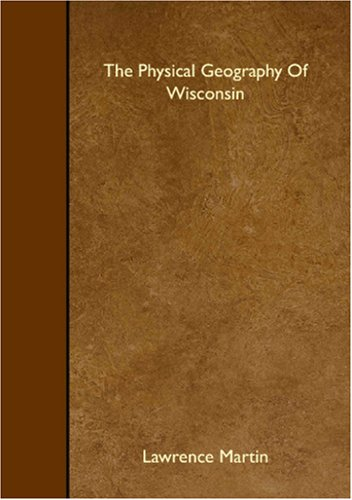 9781408639450: The Physical Geography Of Wisconsin
