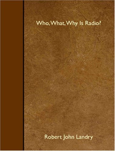 9781408640920: Who, What, Why Is Radio?