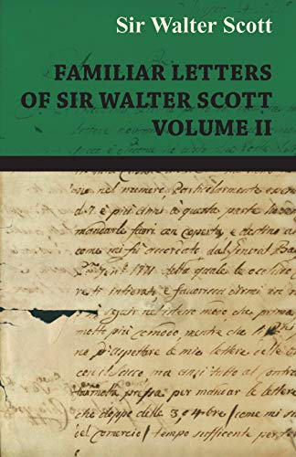 9781408645390: Familiar Letters of Sir Walter Scott - Volume II