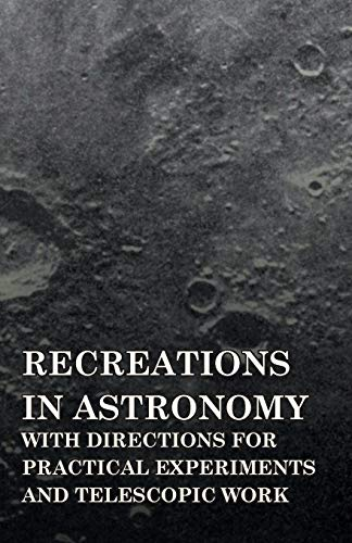 Recreations In Astronomy, With Directions For Practical: Henry White Warren
