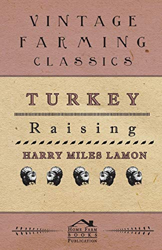 Turkey Raising: Harry Miles Lamon