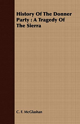 9781408652794: History of the Donner Party: A Tragedy of the Sierra