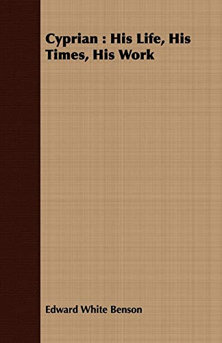 9781408657300: Cyprian: His Life, His Times, His Work