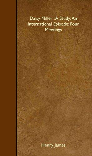 9781408657430: Daisy Miller : A Study; An International Episode; Four Meetings