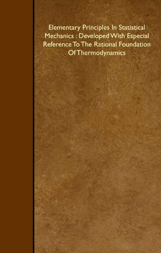 9781408660973: Elementary Principles In Statistical Mechanics : Developed With Especial Reference To The Rational Foundation Of Thermodynamics