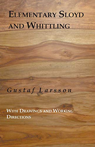 9781408661031: Elementary Sloyd And Whittling: With Drawings And Working Directions