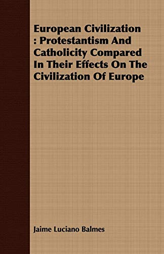 9781408663264: European Civilization: Protestantism And Catholicity Compared In Their Effects On The Civilization Of Europe