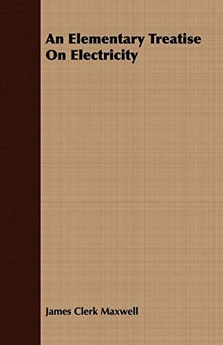 9781408668030: An Elementary Treatise On Electricity