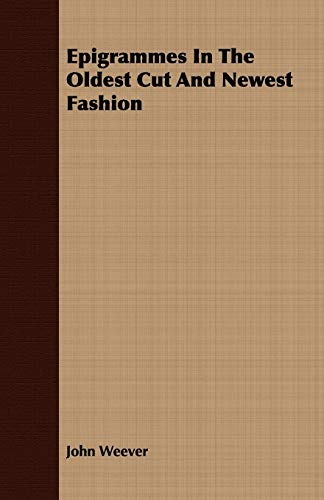 9781408668887: Epigrammes In The Oldest Cut And Newest Fashion