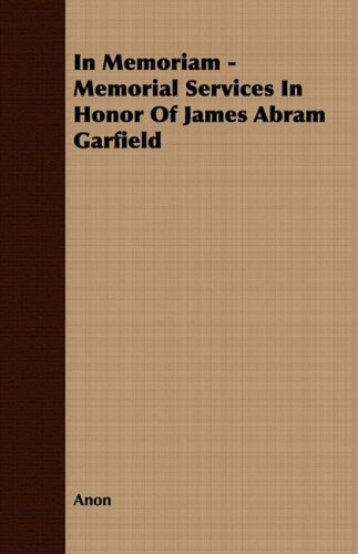 9781408669495: In Memoriam - Memorial Services In Honor Of James Abram Garfield