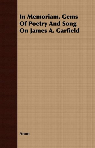 9781408673539: In Memoriam. Gems Of Poetry And Song On James A. Garfield