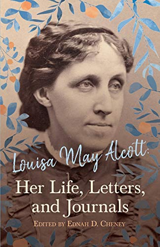 9781408677339: Louisa May Alcott : Her Life, Letters, And Journals