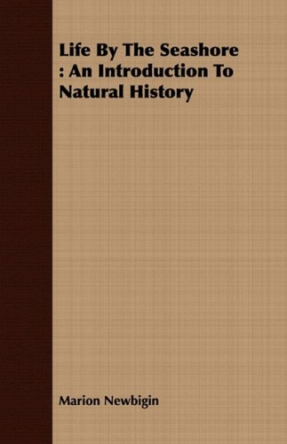 9781408683729: Life By The Seashore: An Introduction To Natural History