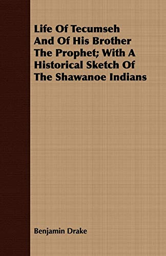 9781408684405: Life Of Tecumseh And Of His Brother The Prophet; With A Historical Sketch Of The Shawanoe Indians
