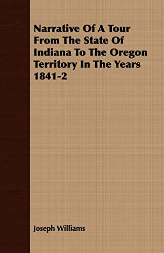 9781408688793: Narrative Of A Tour From The State Of Indiana To The Oregon Territory In The Years 1841-2