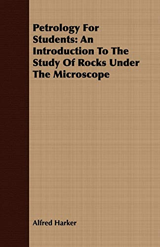 9781408690772: Petrology For Students: An Introduction To The Study Of Rocks Under The Microscope