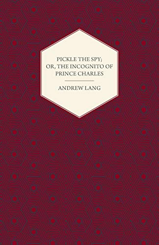 9781408690963: Pickle the Spy; Or, the Incognito of Prince Charles