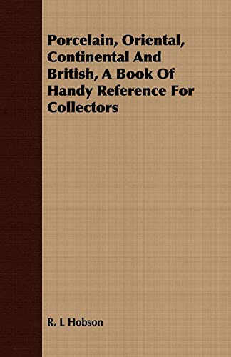 9781408691359: Porcelain, Oriental, Continental And British, A Book Of Handy Reference For Collectors