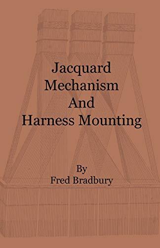 Jacquard Mechanism and Harness Mounting (Paperback): Fred. Bradbury