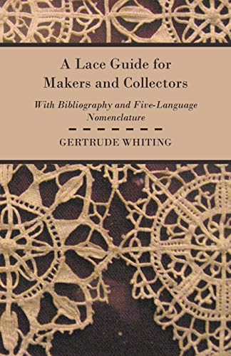 A Lace Guide For Makers And Collectors: Gertrude Whiting