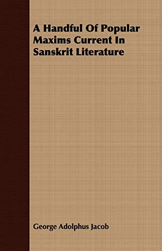 9781408696064: A Handful Of Popular Maxims Current In Sanskrit Literature
