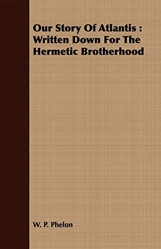 9781408696828: Our Story of Atlantis: Written Down for the Hermetic Brotherhood