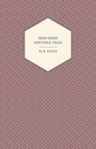 Irish Fairy And Folk Tales (Paperback): W. B. Yeats