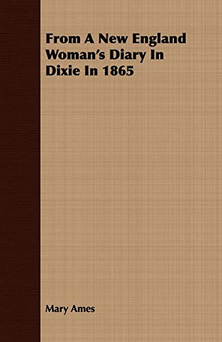 9781408699065: From A New England Woman's Diary In Dixie In 1865