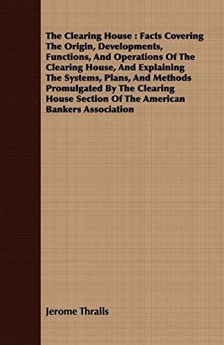 The Clearing House: Facts Covering the Origin, Developments, Functions, and Operations of the ...