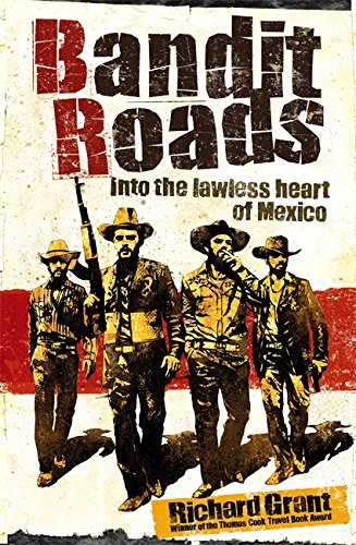 9781408700068: Bandit Roads: Into the Lawless Heart of Mexico