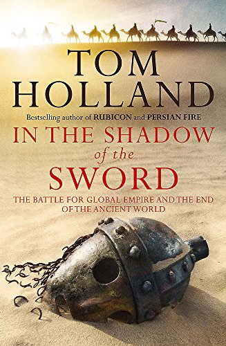 9781408700082: In the Shadow of the Sword: the Battle for Global Empire and the End of the Ancient World