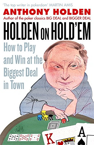 9781408700556: Holden On Hold'em: How to Play and Win at the Biggest Deal in Town