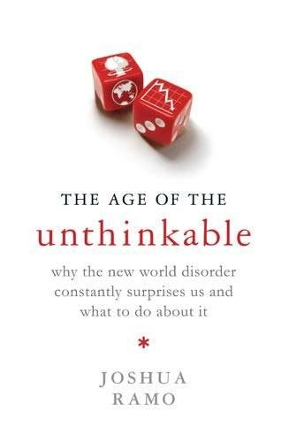 The Age of the Unthinkable (First Edition): Ramo, Joshua Cooper