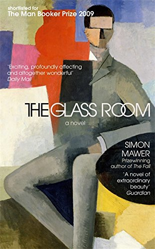 The Glass Room. Simon Mawer: Simon Mawer