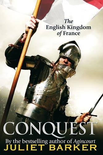 9781408700839: Conquest: The English Kingdom of France 1417-1450