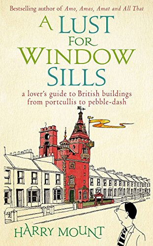 A Lust for Window Sills: A Lover's: Harry Mount