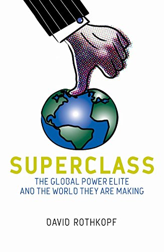 9781408701096: Superclass: The Global Power Elite and the World They Are Making
