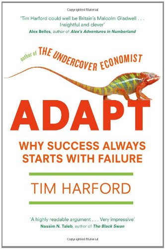 Adapt: Why Success Always Starts with Failure: Harford, Tim