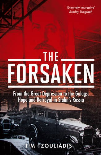 9781408701584: The Forsaken: From the Great Depression to the Gulags - Hope and Betrayal in Stalin's Russia
