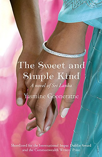 The Sweet and Simple Kind: A Poetic Account of a Nation's Troubled Awakening (1408701634) by Yasmine Gooneratne