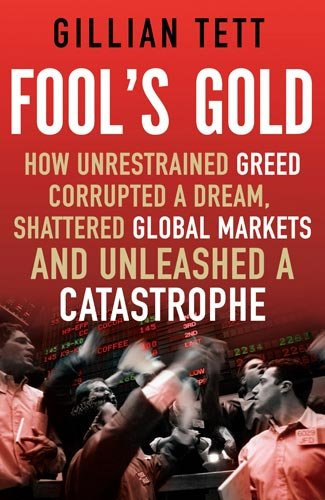 9781408701645: Fool's Gold: How the Bold Dream of a Small Tribe at J.P. Morgan Was Corrupted by
